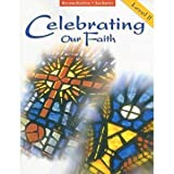 Celebrating Our Faith : Reconciliation/Eucharist, Level II, Carotta, Michael, 0159011418