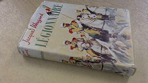 Legionnaire: Life with the Foreign Legion Cavalry