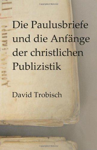 Die Paulusbriefe und die Anfänge der christlichen Publizistik