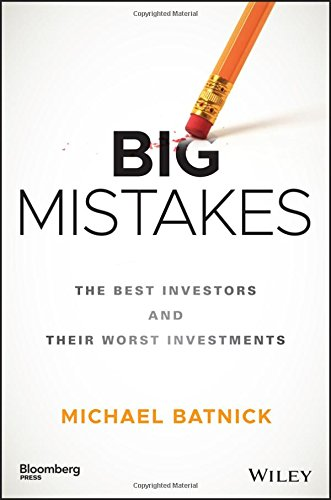 Big Mistakes: The Best Investors and Their Worst Investments (Bloomberg) cover