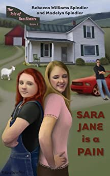 Sara Jane is a Pain (The Tale of Two Sisters Book 1) by [Spindler, Rebecca Williams , Spindler, Madelyn]