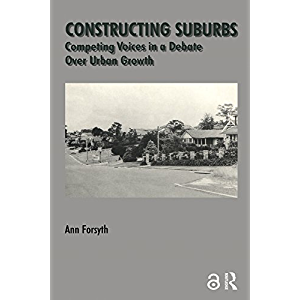 Constructing Suburbs: Competing Voices in a Debate over Urban Growth (Cities & Regions (Paperback) Book 2)
