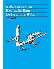 A Manual on the Hydraulic Ram for Pumping Water