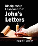 Discipleship Lessons from John's Letters: Bible Study Commentary on First, Second, and Third John
