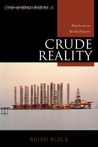 Crude Reality: Petroleum in World History (Exploring World History)