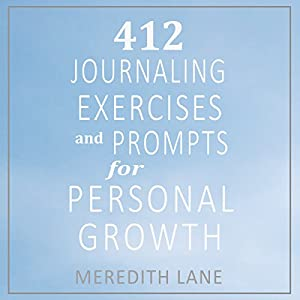412 Journaling Exercises and Prompts for Personal Growth Audiobook