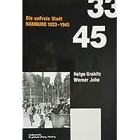 Gedenkstätten in Hamburg: Ein Wegweiser zu den Stätten der Erinnerung an die Jahre 1933 - 1945