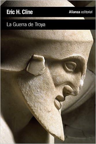 La Guerra de Troya - Eric H. Cline