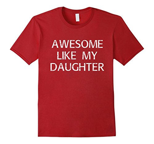 Mens Funny Daughter Shirt to Dad Fathers Day Gift Daddy Stepdad XL Cranberry