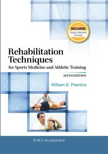 Rehabilitation Techniques for Sports Medicine and Athletic Training Rehabilitation Techniques in Sports Medicine Prentice Hall