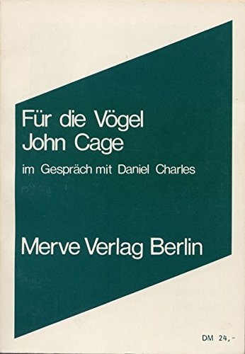 Für die Vögel: Gespräche mit Daniel Charles (Internationaler Merve Diskurs) Taschenbuch – 31. Januar 2010 John Cage Birger Ollrogge 388396042X 63498