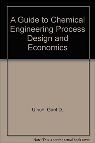 A Guide To Chemical Engineering Process Design And Economics Ulrich Gael D 9780970876812 Amazon Com Books