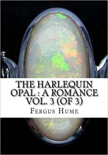 The Harlequin Opal : A Romance Vol. 3 (of 3)