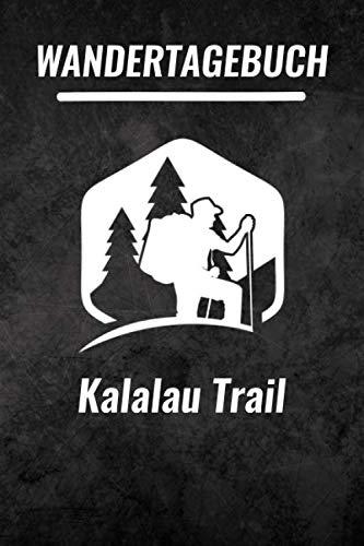 (Kalalau Trail Wandertagebuch: Das ultimative Wandertagebuch für Pilgerreisen - Kalalau Trail | Wanderrouten & Pilgerwege Notizen | 120 Seiten (German Edition))