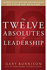 The Twelve Absolutes of Leadership by Gary Burnison (2012-03-13)