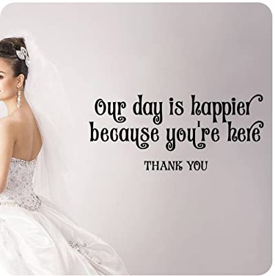 Our Day Is Happier Because You Are Here Wall Decal Wedding Anniversary Celebration Party Gift Dance Floor Quote Large Sticker ART Mural Large Nice Bride Groom Love Decoration Decor