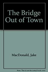The bridge out of town