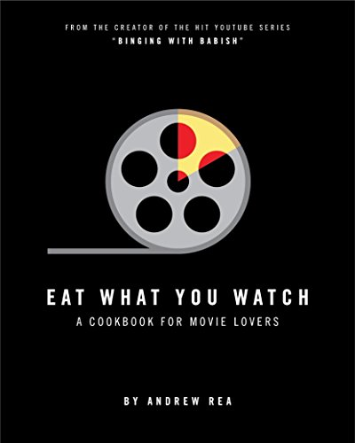 Book Cover: Eat What You Watch: A Cookbook for Movie Lovers