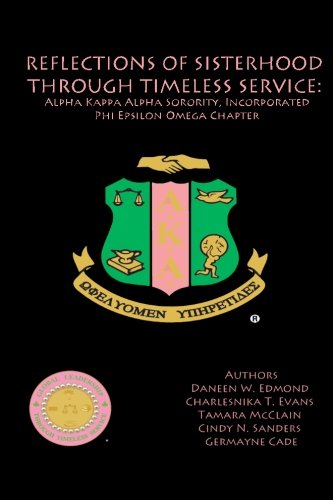 Reflections of Sisterhood through Timeless Service: Alpha Kappa Alpha Sorority, Incorporated, Phi Epsilon Omega Chapter ()