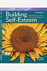Building Self-Esteem: Strategies for Success in School and Beyond (3rd Edition) Paperback