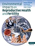 img - for Environmental Impacts on Reproductive Health and Fertility book / textbook / text book