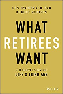 Book Cover: What Retirees Want: A Holistic View of Life's Third Age