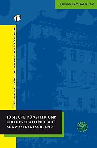 Jüdische Künstler und Kulturschaffende aus Südwestdeutschland: Laupheimer Gespräche 2003