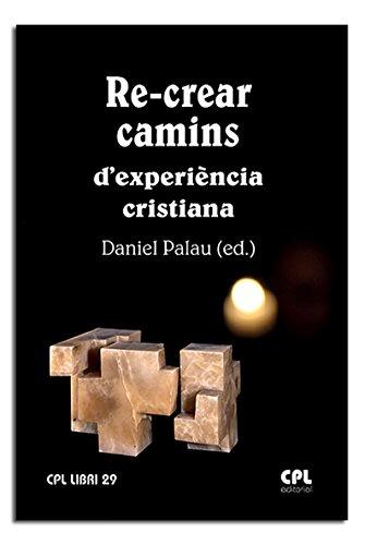Re-crear camins d'experiència cristiana