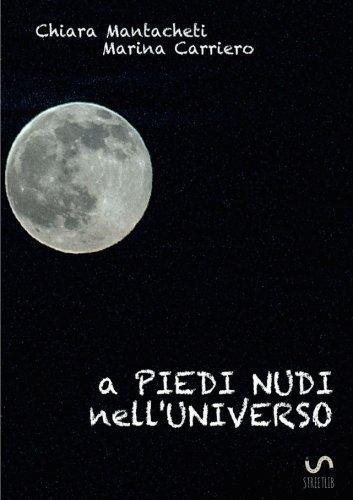A piedi nudi nellUniverso (Italian Edition)