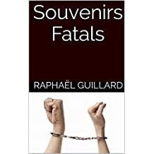 Souvenirs Fatals (French Edition)