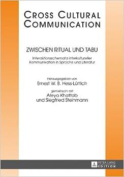 Zwischen Ritual Und Tabu: Interaktionsschemata Interkultureller Kommunikation in Sprache Und Literatur (Cross-Cultural Communication)