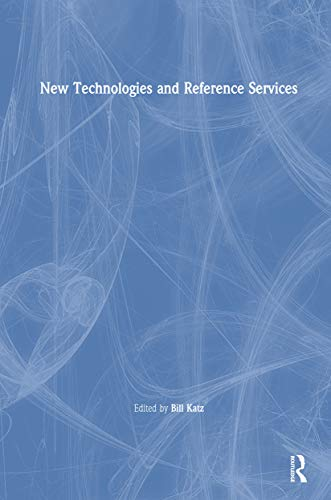 New Technologies and Reference Services por Linda S Katz