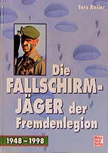 Der Fallschirmjäger der Fremdenlegion: 2. REP 1948-1998 Gebundenes Buch – 1. Januar 1998 Yers Keller Motorbuch 3613019027 MAK_GD_9783613019027