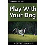 Play with Your Dog (Dogwise Training Manual)