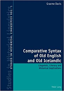 Comparative Syntax of Old English and Old Icelandic: Linguistic, Literary and Historical Implications (Studies in Historical Linguistics)