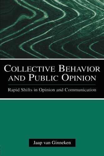 Collective Behavior and Public Opinion: Rapid Shifts in Opinion and Communication (European Institute for the Media (Rapid Shifts)