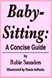 The Franklin Watts Concise Guide to Babysitting, Rubie Saunders, 0671560123