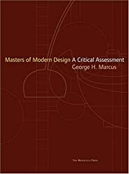 Masters of Modern Design: A Critical Assessment by George H. Marcus (2005-12-01)