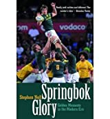 [(Springbok Glory: A Decade of Golden Moments )] [Author: Stephen Nell] [Oct-2013]
