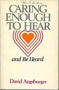 Book Caring Enough to Hear and Be Heard (Caring Enough Series) by David W. Augsburger (1982-06-30)