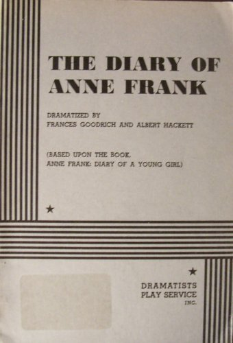 The Diary of Anne Frank (Based Upon the Book, Anne Frank: Diary of a Young Girl)