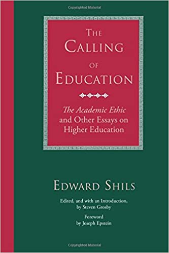 the calling of education the academic ethic and other essays on  the calling of education the academic ethic and other essays on higher education 1st edition