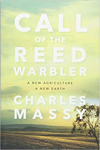 Call of the Reed Warbler: A New Agriculture, A New Earth ...