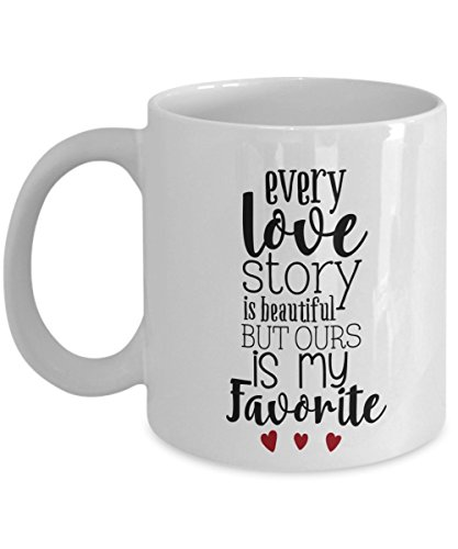 every-love-story-is-beautiful-but-ours-is-my-favorite-personalized-novelty-mug-gift-idea-for-men-and