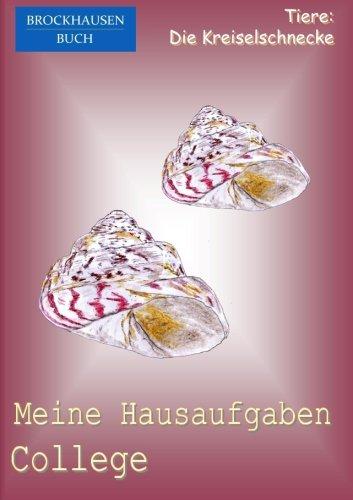 Read Online BROCKHAUSEN: Meine Hausaufgaben College: Tiere - Die Kreiselschnecke (Volume 22) (German Edition) pdf
