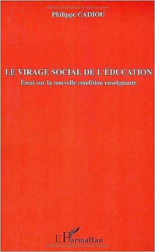 Livres gratuits en ligne Le virage social de l'éducation : Essai sur la nouvelle condition enseignante pdf