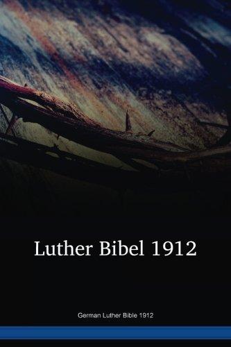 Read Online German Luther Bible 1912 ebook