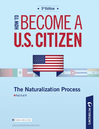 How to Become a U.S. Citizen: The Naturalization Process: Part II of IV