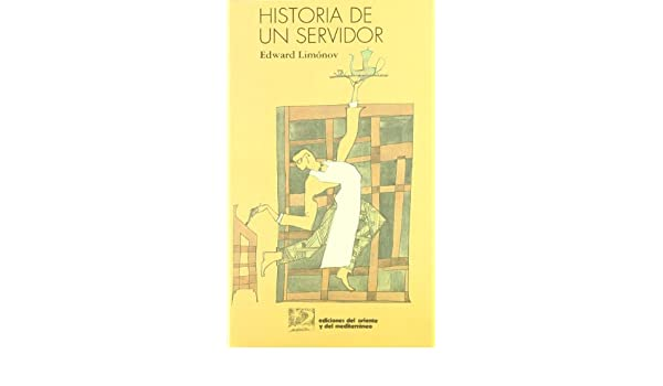 Historia de un servidor: Edward (Limonov, Edward) Savenko: 9788487198083: Amazon.com: Books