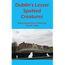 Dublin's Lesser Spotted Creatures: Nonsensical Verse
